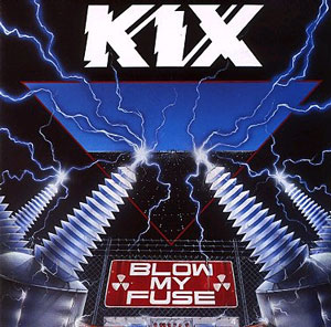 Kix-Blow-My-Fuse